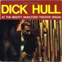 Dick Hull - At The Mighty Wurlitzer Theater Organ (US  Adelic AD 101) LP