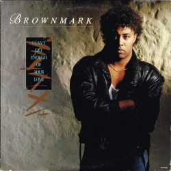 """Brownmark - I Can't Get Enough Of Your Love (USA 1988 Motown 4609MG) 12"""" Single"""