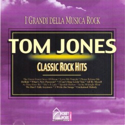 Tom Jones - Classic Rock Hits (I Grandi Della Musica Rock) CD