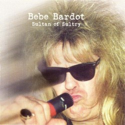 Bebe Bardot - Sultan of Sultry (US Cardas Records 6 6551-35815-2 3) CD