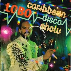 Lobo - The Caribbean Disco Show (HOL 1981 Mercury 6423 459) LP