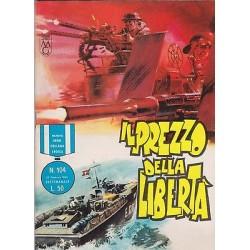 Nuova serie COLLANA EROICA NR.104 ediz. orig.27/02/1966 -Il prezzo della libertà
