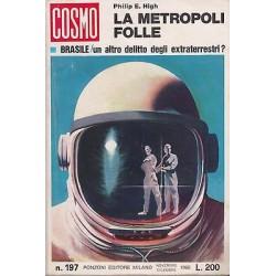I Romanzi del Cosmo, nr.197 - La metropoli folle, Philip E. High- 1966