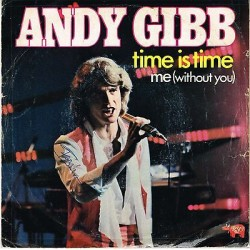 """ANDY GIBB - Time is time / Me (Without you) 1980 45 giri 7"""""""