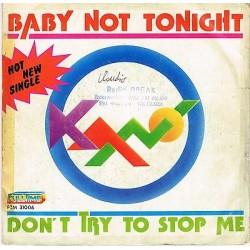 """KANO - Baby not tonight / Don't tray to stop Me (1981) ITALO DISCO 45 giri 7"""""""