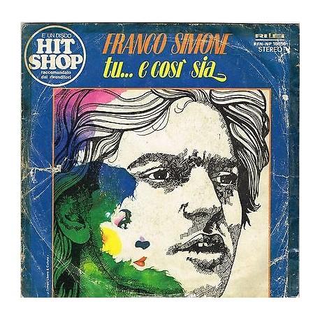 """FRANCO SIMONE - Tu... e cosi sia / Che cosa vuoi? (1976) 45 giri 7"""""""