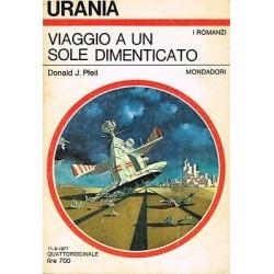 Urania nr. 731 - Donald J.Pfeil, Viaggio a un sole dimenticato - Mondadori 1977