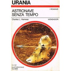 Urania nr.1046 - Charles L. Harness - Astronave senza tempo - Mondadori 1987
