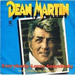 """DEAN MARTIN - Everybody Loves Somebody - In the chapel in the moonlight (1981) 45 giri 7"""""""